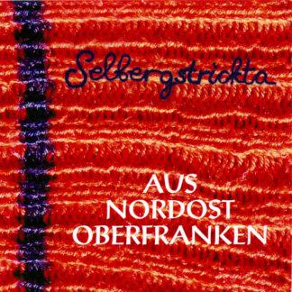 Selbergstrickta Aus Nordost Oberfranken