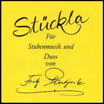 Stückla für Stubenmusik und Duos
