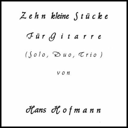 Notenheft - Hans Hofmann - Zehn kleine Stücke